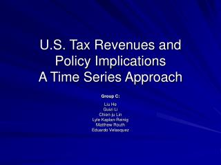 U.S. Tax Revenues and  Policy Implications A Time Series Approach