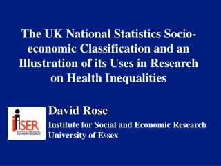 The UK National Statistics Socio-economic Classification and an Illustration of its Uses in Research on Health Inequalit