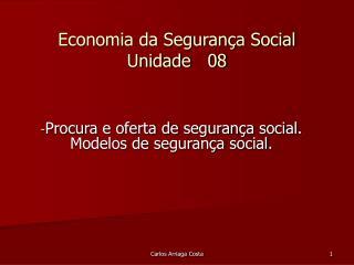 Economia da Segurança Social Unidade   08