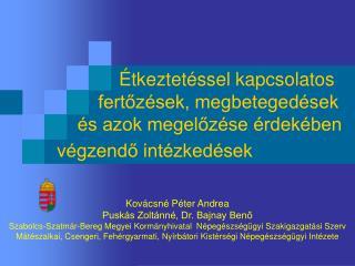 Kovácsné Péter Andrea  Puskás Zoltánné, Dr. Bajnay Benő