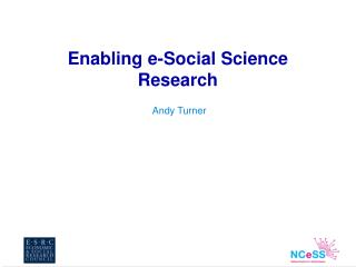 Enabling e-Social Science Research