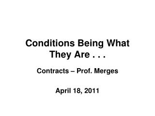 Conditions Being What They Are . . .