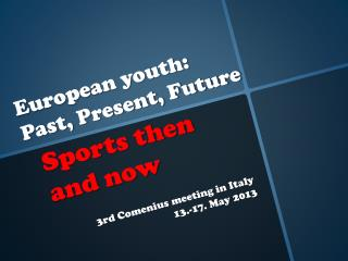 European youth:  Past, Present, Future