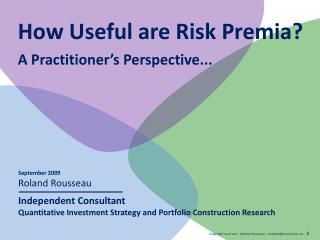 How Useful are Risk  Premia ? A Practitioner's Perspective...