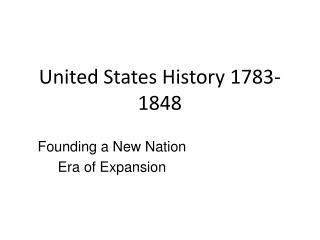 United States History 1783-1848