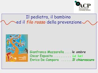 Il pediatra, il bambino  ed il filo rosso della prevenzione