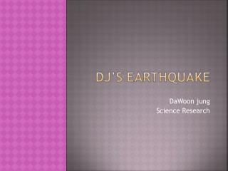 DJ's Earthquake