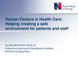 Human Factors in Health Care; Helping creating a safe environment for patients and staff