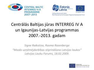 Centrālās  Baltijas jūras  INTERREG  IV A  un Igaunijas-Latvijas programmas  2007.-2013. gadam