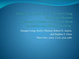Xiaogan  Liang, Keith J. Morton, Robert H. Austin,  and Stephen Y. Chou