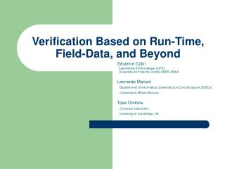 Verification Based on Run-Time, Field-Data, and Beyond
