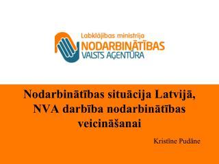 Nodarbinātības situācija Latvijā, NVA darbība nodarbinātības veicināšanai