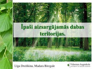 Īpaši aizsargājamās dabas teritorijas.