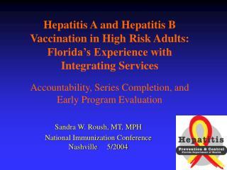 Sandra W. Roush, MT, MPH National Immunization Conference  Nashville     5/2004
