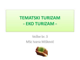 TEMATSKI TURIZAM - EKO TURIZAM -