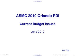 ASMC 2010 Orlando PDI Current Budget Issues June 2010