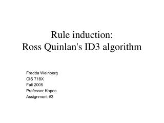Rule induction: Ross Quinlan's ID3 algorithm