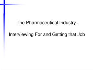 The Pharmaceutical Industry...