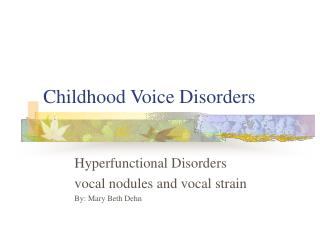 Childhood Voice Disorders