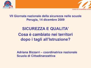 VII Giornata nazionale della sicurezza nelle scuole Perugia, 14 dicembre 2009