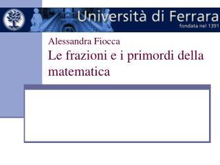 Alessandra Fiocca  Le frazioni e i primordi della matematica