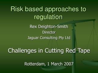 Risk based approaches to regulation
