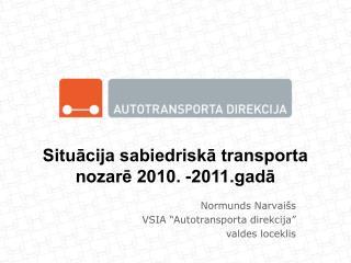 Situācija sabiedriskā transporta nozarē 2010.  - 2011.gadā