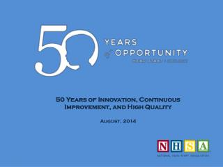 50  Years of Innovation, Continuous  Improvement, and High Quality August, 2014