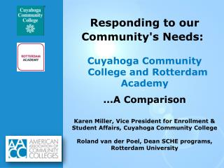 Responding to our  Community's  Needs: Cuyahoga Community   College  and Rotterdam Academy