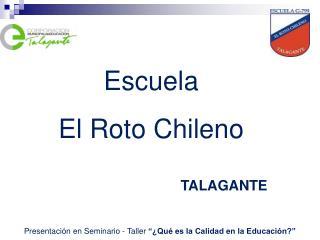Escuela  El Roto Chileno