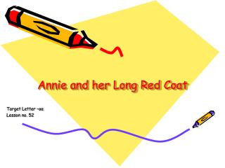 Annie and her Long Red Coat