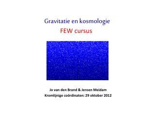 Jo van den Brand & Jeroen Meidam Kromlijnige coördinaten: 29  oktober 2012