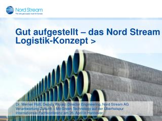 Dr. Werner Rott, Deputy Project Director Engineering, Nord Stream AG