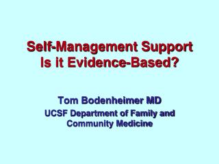 Self-Management Support Is it Evidence-Based?