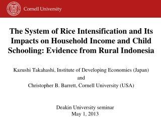 Kazushi  Takahashi, Institute of Developing Economies (Japan) and