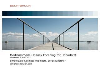 Medlemsmøde i Dansk Forening for Udbudsret Torsdag den 15. marts 2012