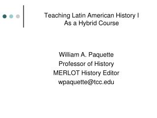 Teaching Latin American History I As a Hybrid Course