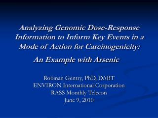 Robinan Gentry, PhD, DABT ENVIRON International Corporation RASS Monthly Telecon June 9, 2010