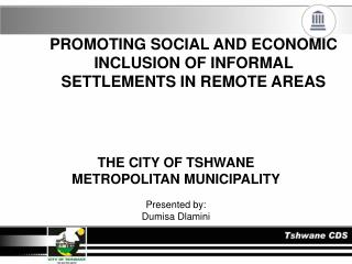 PROMOTING SOCIAL AND ECONOMIC INCLUSION OF INFORMAL SETTLEMENTS IN REMOTE AREAS