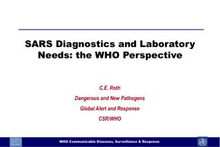 SARS Diagnostics and Laboratory Needs: the WHO Perspective