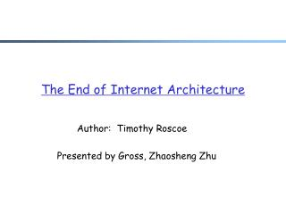 The End of Internet Architecture