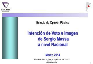 Estudio de Opinión Pública  Intención de Voto e Imagen   de Sergio  Massa a nivel Nacional