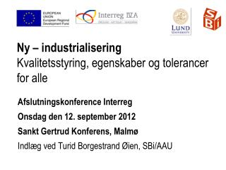 N y – industrialisering Kvalitetsstyring , egenskaber og tolerancer for alle