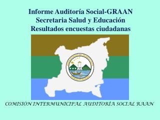 COMISI�N INTERMUNICIPAL AUDITOR�A SOCIAL RAAN