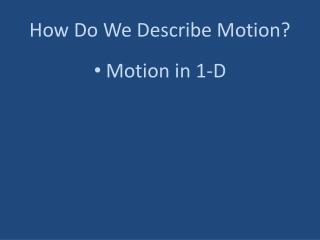 How Do We Describe Motion?