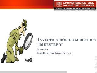 """Investigación de mercados """"Muestreo"""""""