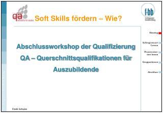 Abschlussworkshop der Qualifizierung QA – Querschnittsqualifikationen für Auszubildende