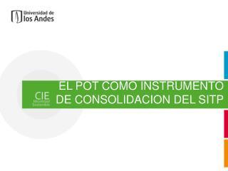 EL POT COMO INSTRUMENTO DE CONSOLIDACION DEL SITP