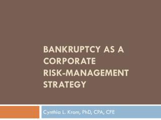 BANKRUPTCY AS A CORPORATE  risk-management STRATEGY