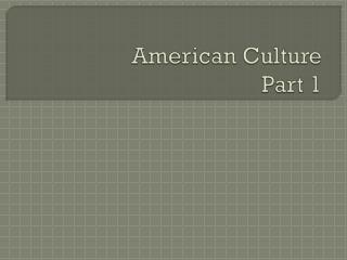American Culture Part 1